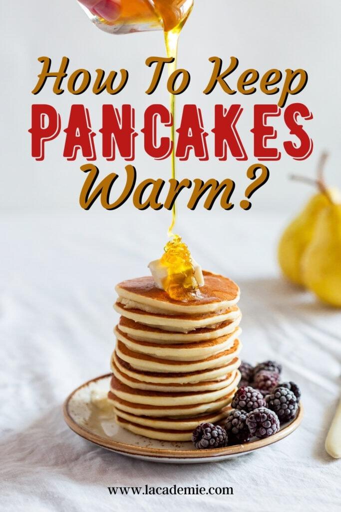 Keep Pancakes Warm