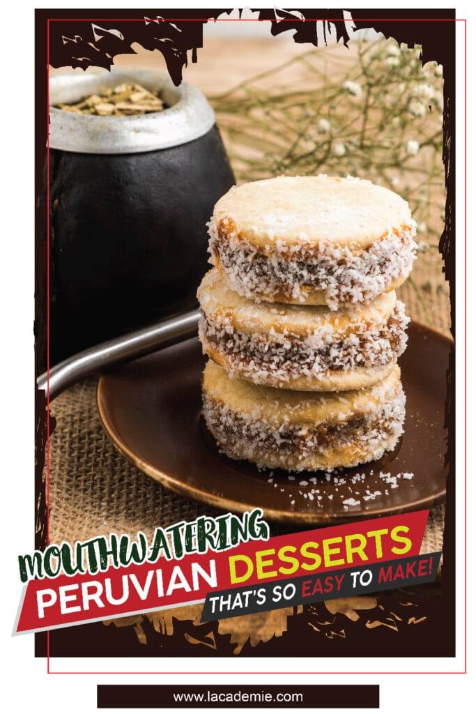 Mouthwatering Peruvian Desserts