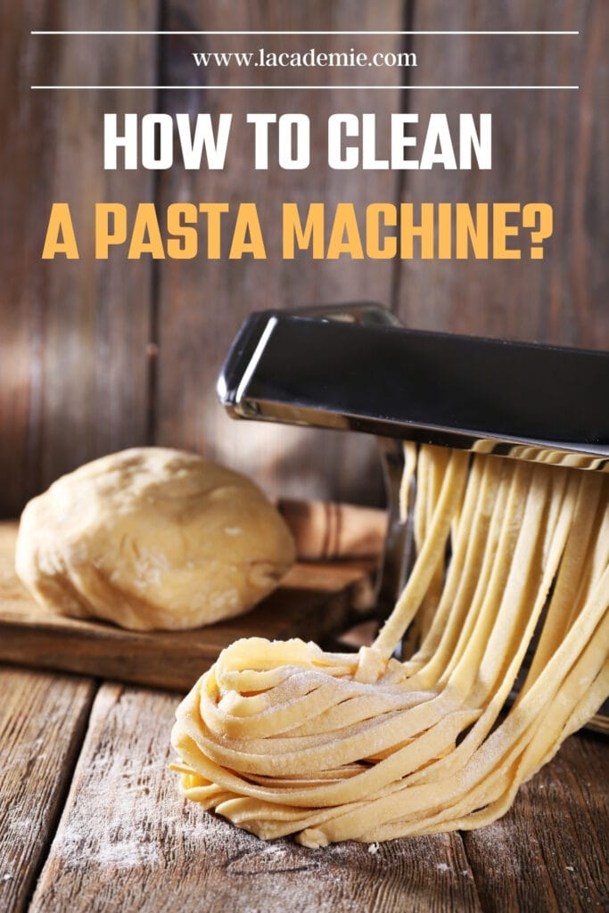 How To Clean A Pasta Machine