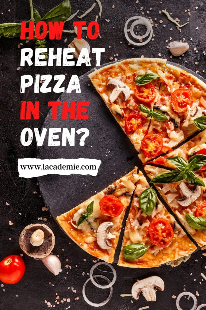 How To Reheat Pizza In An Oven