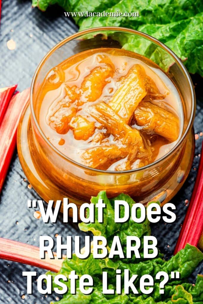 What Does Rhubarb Taste Like