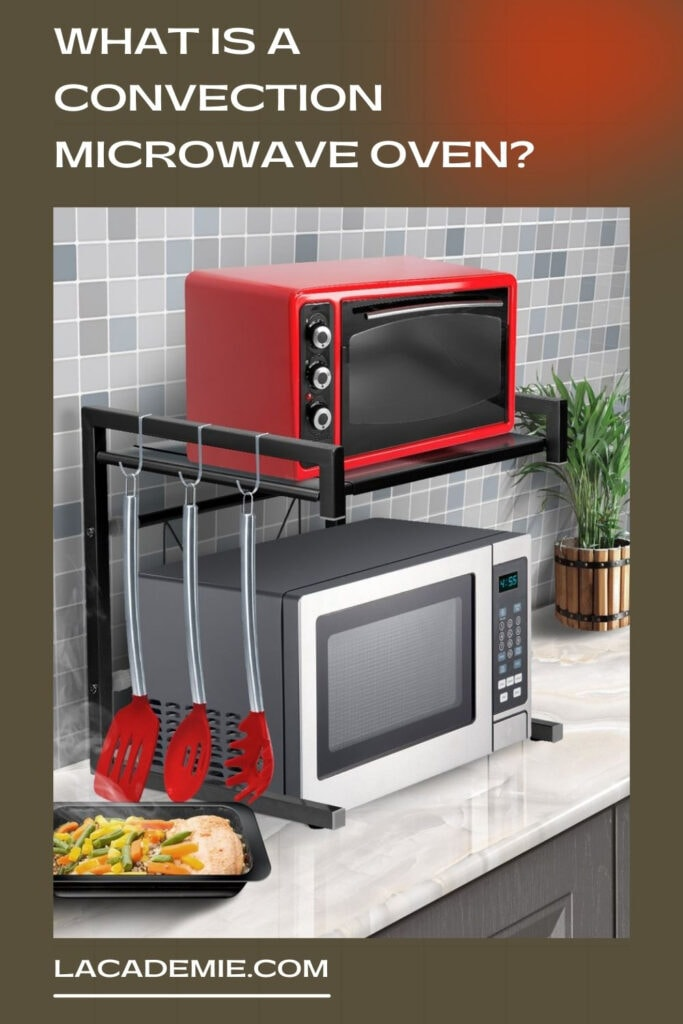 What Is A Convection Microwave Oven